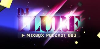 DJ Flure - MixBox Podcast 003